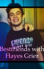 Best friends with Hayes Grier by hayesxgrierforever