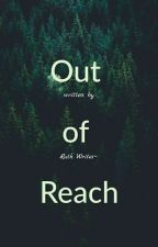 Out of Reach by _Ruth_Writes_