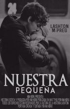 Nuestra Pequeña || Lashton M-Preg. by Kim_Hidru