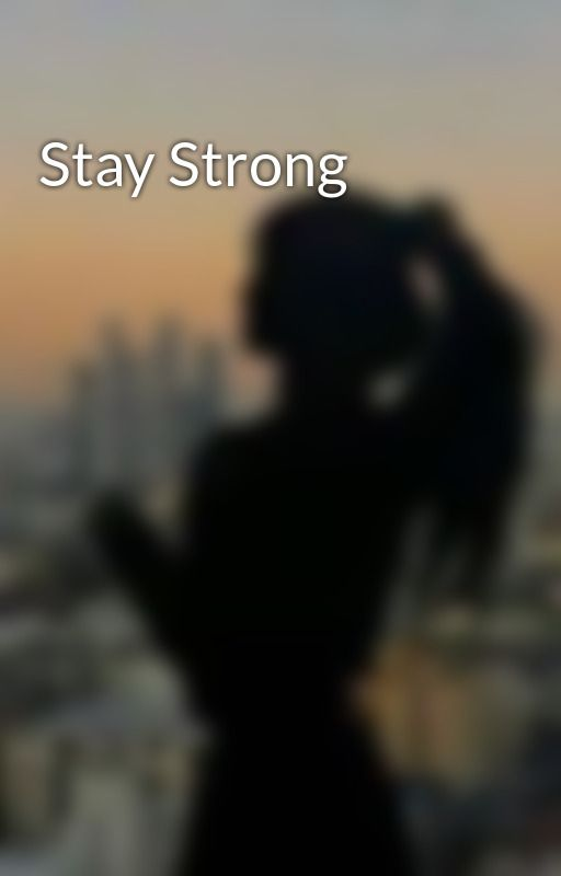 Stay Strong by NOTafraid