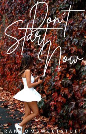 Don't Start Now [MULTIMEDIA] by randomsweetstuff