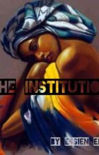 The institution by Essien_Eno
