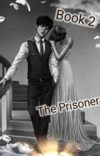 The Prisoner (Book 2) by doshyTown_A