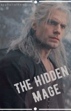 The Hidden Mage || Geralt of Rivia by opheliathemoons