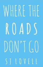 where the roads don't go by dreamsofmayhem