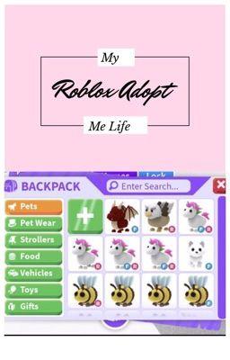 My Roblox Adopt Me Life Comment Hi Wattpad