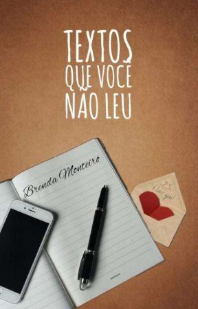 TEXTOS QUE VOCÊ NÃO LEU  by BrendhaMonteiro2