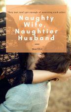 Naughty wife, Naughtier husband by macELi