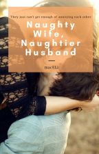 Naughty wife, Naughtier husband by macELi