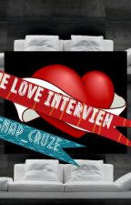 The Love Interview by Snap_Cruze