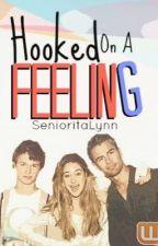 Hooked On A Feeling (Book 1) by SenioritaLynn