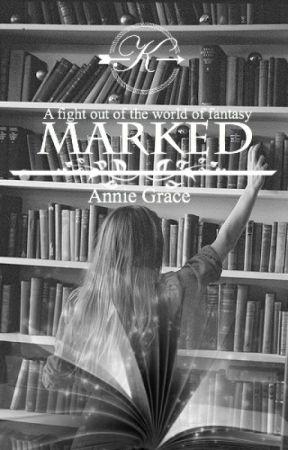 Marked {Book One to The Keepers Series} by WriterAnnieGrace