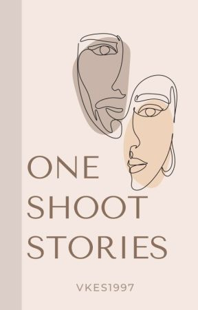 ONE SHOT STORIES 1♀1 by vkes1997