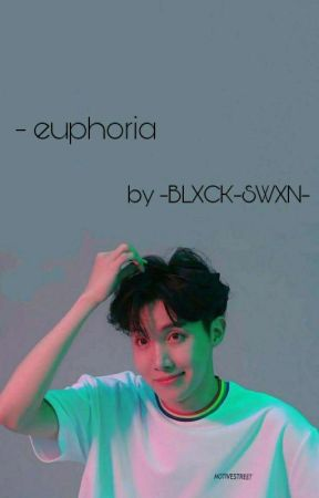 Euphoria by -BLXCK-SWXN-