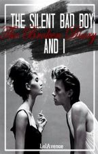 The Silent Bad Boy, The Broken Diary and I (Major Editing) by LolAvenue