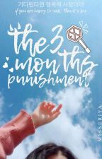The 3 Months Punishment 🌨️ by MissEriya