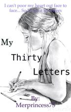 My Thirty Letters by Merprincess75
