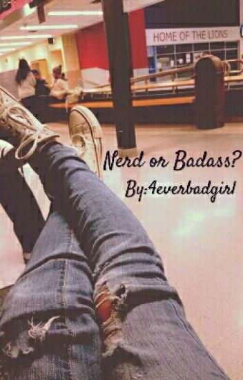 Nerd or Badass?