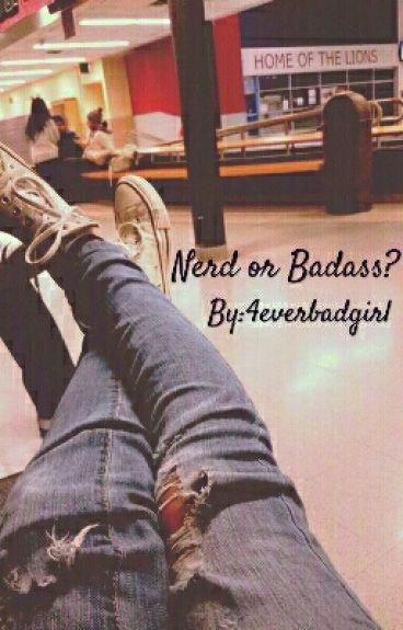 Nerd or Badass?