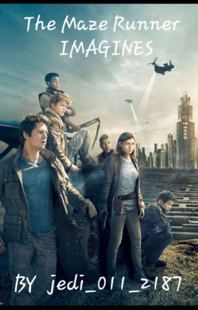 The Maze Runner ~ IMAGINES by Jedi_011_2187