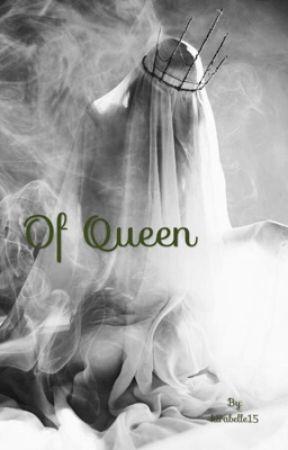 Of Queen by kirabelle15