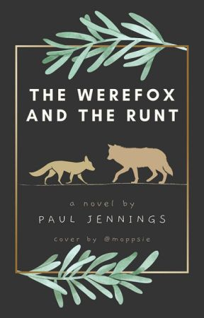 The Werefox and the Runt (ongoing) by matthewchimneysweeps