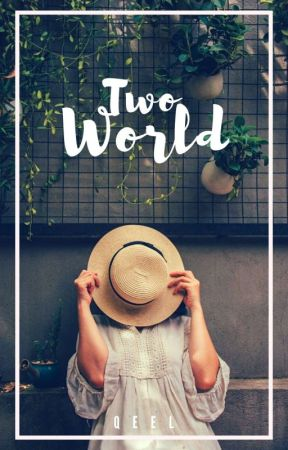 Two World by Qeellie_