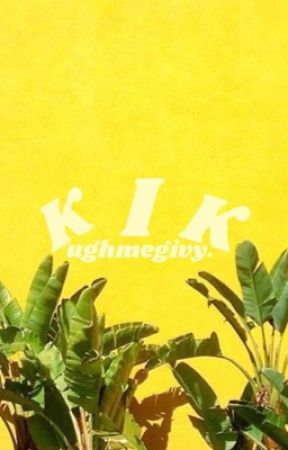 kik. / l.h. (ADDING NEW CHAPTERS AND EDITING) by ughmegivy