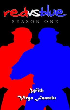 Red vs Blue Season 1 /w Virgo Fuarelu (Rewrite Of My OG Book) by VirgoDrago