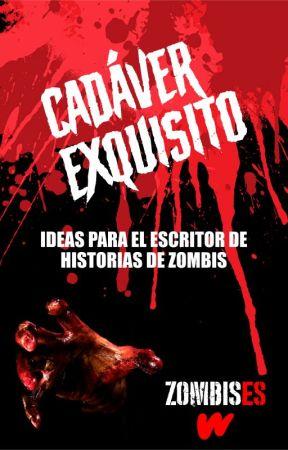 Cadáver exquisito (Ideas para el escritor de historias de zombis) by ZombisES
