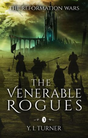The Reformation Wars: The Venerable Rogues by flamesword01