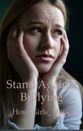 Stand Against Bullying by _How_Girls_Think_