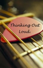 Thinking Out Loud. (Ed Sheeran) by Rachel4615
