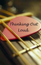 Thinking Out Loud. (Ed Sheeran) by Rachel4615
