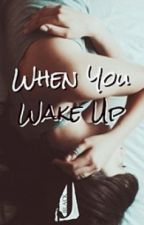 When You Wake Up by JBlack
