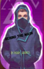 Behind The Mask by friday_goddess