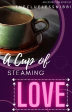 A cup of steaming love by thecluelessnibbi