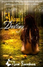Akaya's Destiny by JessieRoosenboom