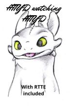 Httyd Watches Httyd (including RTTE) by ShippingHiccstrid