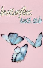 butterflies || lunch club x reader by spiderjuice05