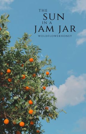 the sun in a jam jar by wiildflowerhoney