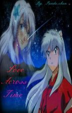 Love Across Time (Inuyasha) by Pandabell