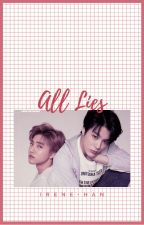 All Lies | Nomin NCTDREAM FF by IreneHan00