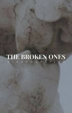 The Broken Ones   teen fiction by sleepdeprived