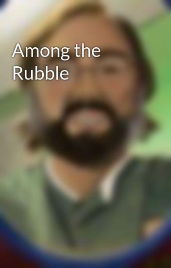 Among the Rubble