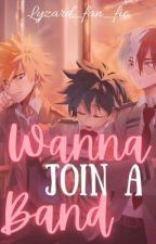 Wanna Join a Band? by lyzard_fan_fics