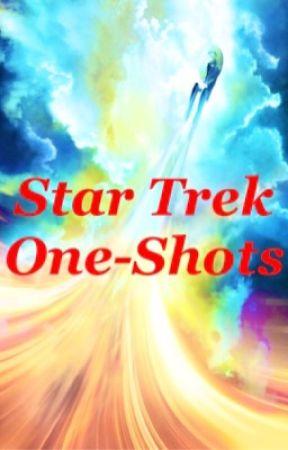 Star Trek One-Shots by TheGameIsOn97