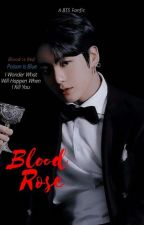 Blood Rose | JJK ◆A BTS Fanfic◆ by LunarxMoonchild