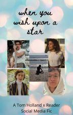 When You Wish Upon A Star - Tom Holland x Reader [social media] by emaliar_malfoy