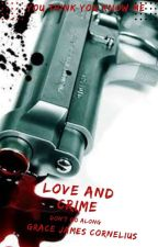 LOVE AND CRIME DON'T GO ALONG by diaryofamadblackgirl